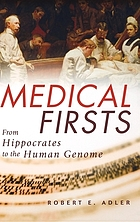 Medical firsts : from Hippocrates to the human genome