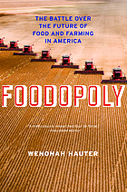 Foodopoly : the battle over the future of food and farming in America