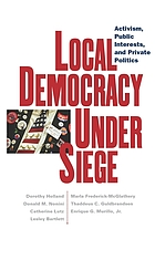 Local democracy under siege : activism, public interests, and private politics