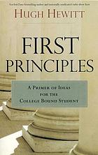 First principles : a primer of ideas for the college-bound student
