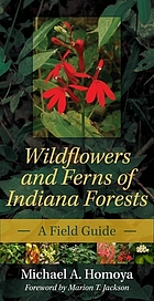 Wildflowers and ferns of Indiana forests : a field guide