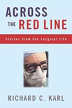 Across the red line : stories from the surgical life