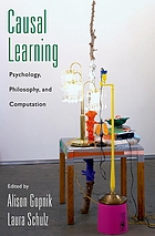 Causal learning : psychology, philosophy, and computation