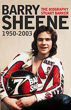 Barry Sheene : 1950-2003 : the biography