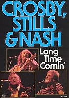 Crosby, Stills & Nash : long time comin'