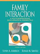 Family interaction : a multigenerational developmental perspective