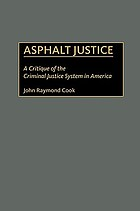 Asphalt justice : a critique of the criminal justice system in America