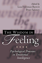 The wisdom in feeling : psychological processes in emotional intelligence