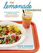 The Lemonade cookbook : Southern California comfort food from L.A.'s favorite modern cafeteria
