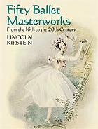 Four centuries of ballet : fifty masterworks