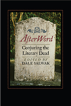 Afterword : conjuring the literary dead
