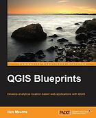 QGIS blueprints : development analytical location-based web applications with QGIS