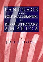 Language and political meaning in revolutionary America