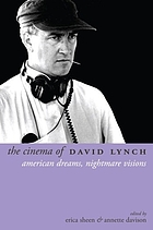 The cinema of David Lynch : American dreams, nightmare visions