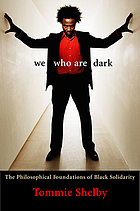 We Who Are Dark : the Philosophical Foundations of Black Solidarity.