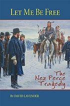 Let me be free : the Nez Perce tragedy