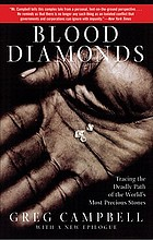 Blood diamonds : [tracing the deadly path of the world's most precious stones]