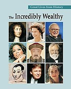 Great lives from history. The incredibly wealthy
