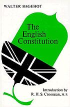 The English Constitution. With an introd. by R.H.S. Crossman.