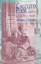 Calcutta poor : elegies on a city above pretense
