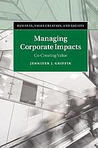 Managing corporate impacts : co-creating value