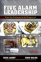 Five alarm leadership : from the firehouse to the fireground
