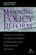 Managing policy reform : concepts and tools for decision-makers in developing and transitioning countries