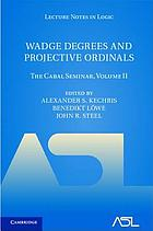 The Cabal Seminar. Volume II, Wadge degrees and projective ordinals