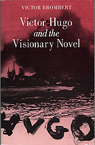 Victor Hugo and the visionary novel