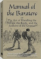 Manual of the baratero, or, The art of handling the navaja, the knife, and the scissors of the Gypsies