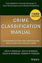 Crime classification manual : a standard system for investigating and classifying violent crime