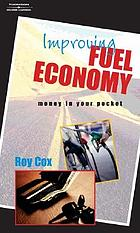 Improving fuel economy : money in your pocket