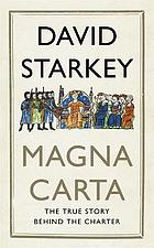 Magna Carta : the true story behind the Charter