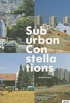 Suburban constellations : governance, land and infrastructure in the 21st century