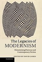 The legacies of modernism : historicising postwar and contemporary fiction