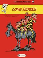 A Lucky Luke adventure. 42, Lone riders