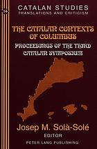 The Catalan contexts of Columbus : proceedings of the Third Catalan Symposium : (Volume in Memory of Maria Guitart i Ribas