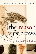 The reason for crows : a story of Kateri Tekakwitha