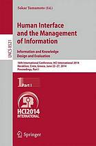 Human interface and the management of information : information and knowledge design and evaluation : 16th International Conference, HCI International 2014, Heraklion, Crete, Greece, June 22-27, 2014. Proceedings. Part I