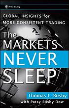 The markets never sleep : global insights for more consistent trading