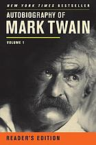 Autobiography of Mark Twain. Volume 1
