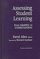 Assessing student learning : from grading to understanding