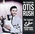 The essential Otis Rush : the classic Cobra recordings, 1956-1958.