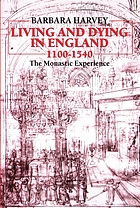 Living and dying in England, 1100-1540 : the monastic experience