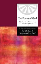 The power of God : a Jonathan Edwards commentary on the book of Romans
