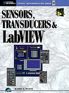Sensors, transducers, and LabView : an application approach to learning virtual instrumentation