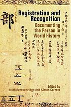 Registration and recognition : documenting the person in world history