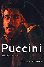Puccini : his life and works
