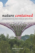 Nature contained : environmental histories of Singapore