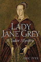 Lady Jane Grey : a Tudor mystery